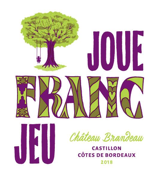 Château Brandeau en Castillon Côtes de Bordeaux - Cuvée Joue Franc Jeu 2018