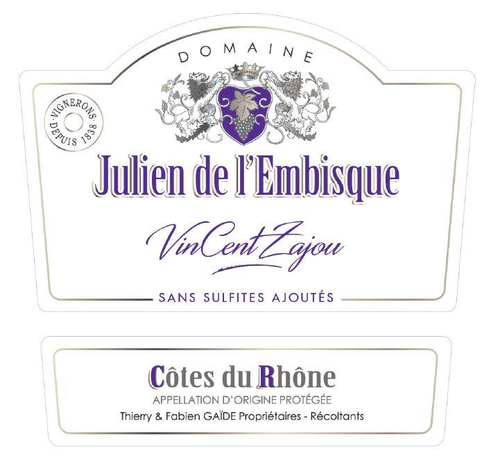 Domaine Julien de l'Embisque en Côtes du Rhône Vincent Zazou